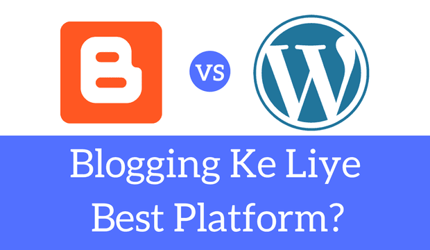 Blogger vs WordPress, Best Blogging Platform in Hindi
