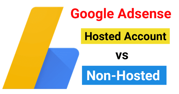 AdSense Hosted Vs Non-Hosted hindi