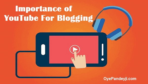 Blogger के लिए Youtube Channel के फायदे (Benefits of Youtube Channel)